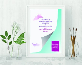Printed & Posted Art from of my Printables on Self Adhesive Vinyl 80 mic - Giclée Print