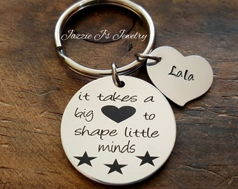 890b192a61 It Takes A Big Heart To Shape Little Minds Keychain