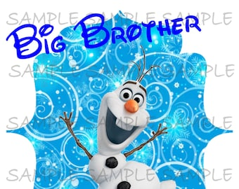 Big Brother of the Birthday girl Olaf Printable IMAGE Use as Clip Art or Iron On Elsa Anna Frozen  T-shirt Transfer Digital Download DIY