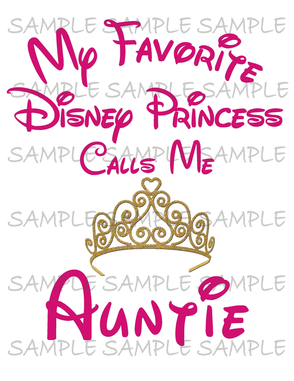 My Favorite Disney Princess Calls Me Auntie IMAGE Use as Iron | Etsy