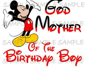 God Mother of the Birthday Boy IMAGE Use as Printable iron on t-shirt transfer Mickey Mouse Clip Art Shirt Party Download Mickey