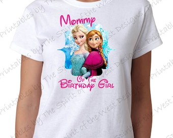 Mommy of the Birthday Girl Iron On Disney Frozen Theme T-shirt Transfer Printable Digital Download Elsa Anna Olaf party Favour DIY