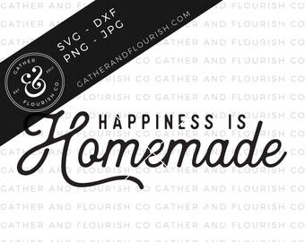 Happiness is Homemade SVG, Homemade Sign, Happiness Is Homemade Sign, Farmhouse Sign, Kitchen Decor, SVG Files, Sign Stencils