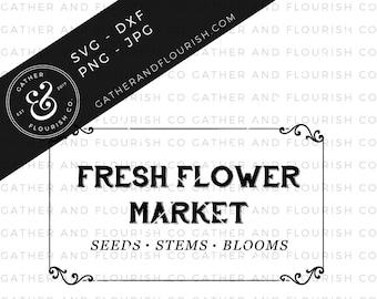 Fresh Flower Market SVG, Farmhouse Sign, Sign Cut File, SVG Stencil, Farmhouse Cut File, Spring SVG, Sign Stencil, Flower Market Sign