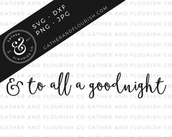 To All A Good Night Sign Cut File, To All A Good Night SVG, Christmas SVG, Christmas Sign Stencil, Sign Stencil, Farmhouse Sign Cut File