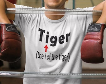Tiger tshirt, eye of the tiger, funny t-shirt, sarcastic t-shirt, graphic tee, animal jokes, funny shirt, sarcasm, rocky jokes, movie puns,