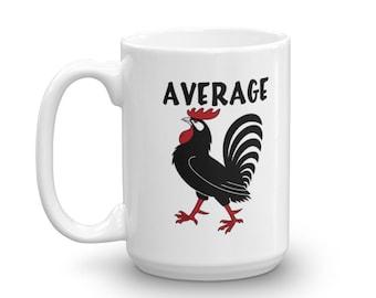 Average size coffee mug, average size penis, adult humor, sarcasm, rude mug, penis joke, NSFW, inappropriate humor, penis envy, small pecker