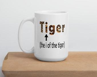 Tiger coffee mug, eye of the tiger, rocky mug, funny mug, punny mug, sarcasm, puns, tiger, animal mug, silly humor, you can do it, gag gift