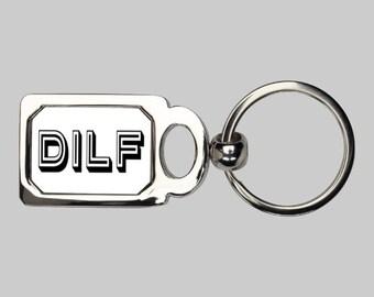 DILF dad keychain, hot dad, sexy dad, dad I want to F, MILF, funny keychain, dad gift, sarcastic keychain, husband gift, sexy man, new dad