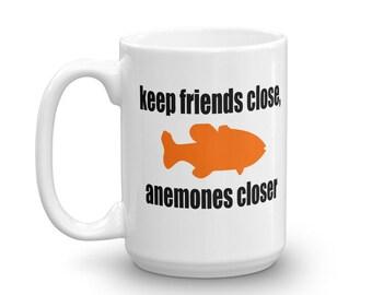 Sea anemone mug, sea animals, novelty mug, friends and enemies, puns, funny mug, keep friends close, sarcasm, punny mug, clown fish