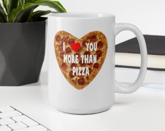 I love you more than pizza funny valentines day love gift mug