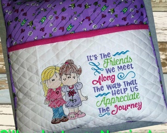 Its The Friends We Meet Girlfriends, Reading Pillow Saying Pocket Pillow 5x7, 6x8, 7x11 Hoops, Machine Embroidery Design INSTANT DOWNLOAD