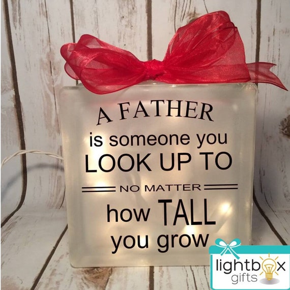 10848049032b A Father is someone you look up to no matter how tall you grow