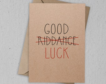Good Riddance (Luck) Card