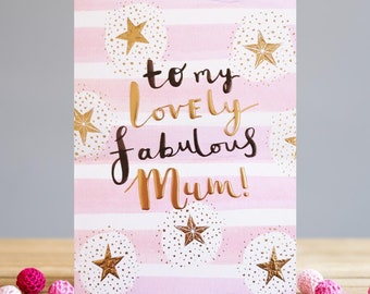 To My Lovely Fabulous Mum! Greetings Card
