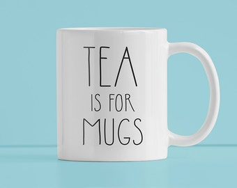 Tea Is For Mugs Illustrated Mug