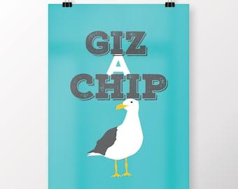 Giz a Chip Art Print
