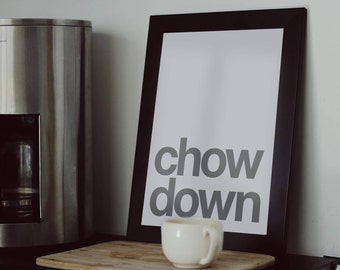 Chow Down Print Art Artwork Illustration Text Typography