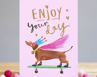 Enjoy Your Day Dog Greetings Card