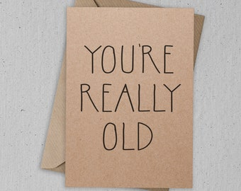 You're Really Old Greetings Card