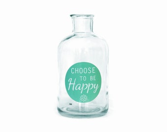 Choose To Be Happy Bottle Vase