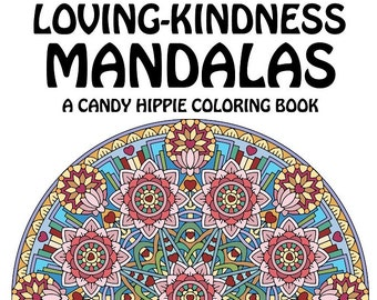 Loving-Kindness Mandalas Adult Coloring Book - printable mindfulness coloring book - 12 adult coloring pages - metta meditation