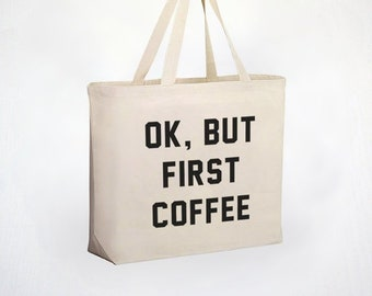 Ok But First Coffee Tote Bag - 100% Cotton Canvas Tote 0026f8084f89b