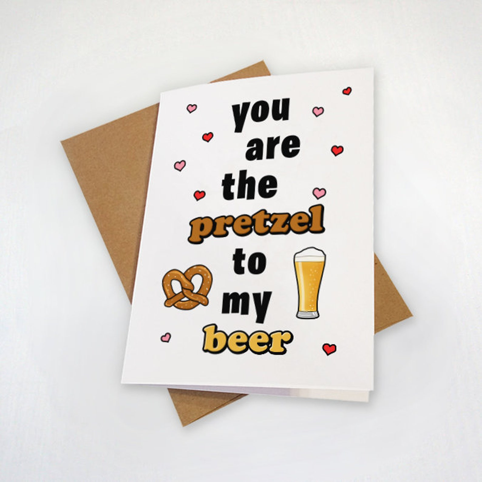 Beer and Pretzels - You Are The Pretzel to my Beer