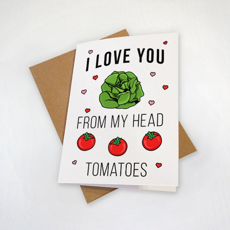 I Love You From My Head Tomatoes  Cute Anniversary Card  image 0