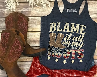 Blame It All On My Roots Women's Lightweight Tank XS-2XL // Country Concert // Country Girl // I Showed Up in Boots