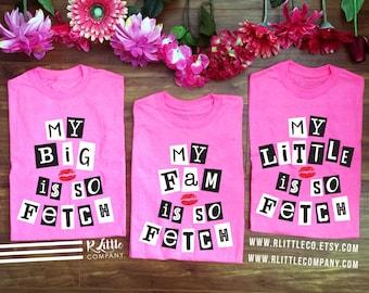 Mean Girls - My Big/Little/Fam is So Fetch Unisex Pink Tshirt - S-XXL