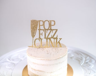 Pop Fizz Clink Cake Topper - New Years - Brunch Decor - Bridal Shower Cake Topper - New Years Cake Topper - New Years Decor