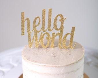 Hello World Cake Topper - Baby Shower Cake Topper - Hello Baby - Glitter Cake Topper - Shower Decor - Gender Neutral