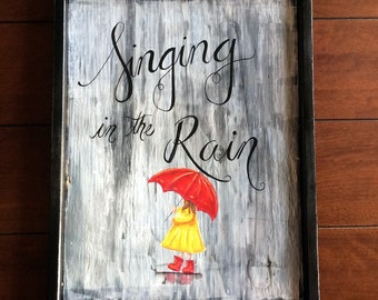 Ready to ship!  singing in the rain nursery sign, hand painted nursery sign,