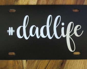 dad life License Plate ~Choose your Plate AND Lettering Color~ | #dadlife | vanity | custom | dadlife | # license plate