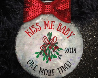 Kiss Me Baby One More Time Mistletoe Funny Christmas Ornament | Coaster Ornament | Kiss Ornament | Girlfriend Gift | Boyfriend Ornament