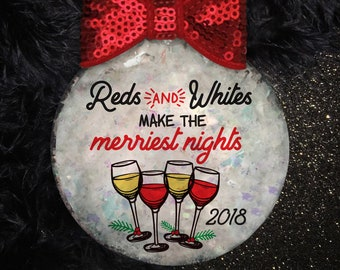 Reds & Whites Make the Merriest Nights Wine Christmas Ornament| Cocktail Coaster | Wine Gift | Wine Lover | Red Wine | White Wine | Merry