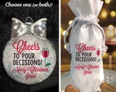Personalized Cheers To Pour Decisions Handmade Wine Ornament or Wine Bag Tote Silver Bow Rope Bag Christmas Wine Hostess Ornament