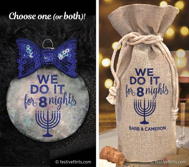 We Do It For Eight 8 Nights Hanukkah Ornament  Hostess Wine image 0