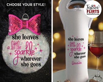She Leaves A Little Sparkle Christmas Ornament or Wine Bottle Bag, Pink Sparkly Gift for Daughter, Girlfriend, Best Friend