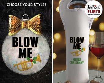 Blow Me Naughty Sexy Christmas Ornament or Insulated Wine Bottle Bag, Funny Dirty Santa Gift, French Horn Adult Girlfriend Wife Gift, NSFW