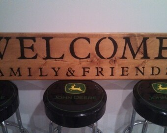Handmade Rustic Welcome Family and Friends Sign for your Home