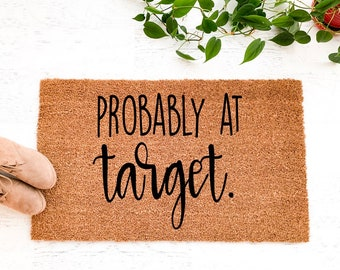 Probably At Target Doormat Welcome Mat Entryway Housewarming Gift For The Home Lover Birthdaygifts Herfunny