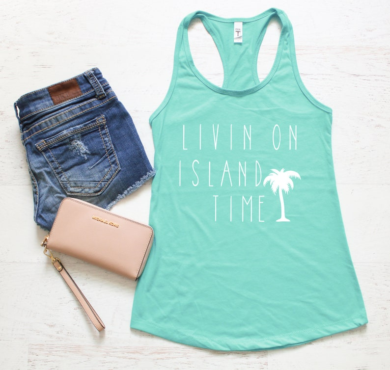 6c36511c40a84 Livin on island time ladies tank tank top gifts for her