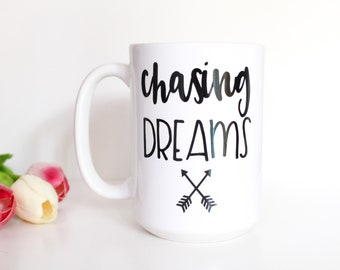 Chasing Dreams 14oz Coffee mug, coffee cup, Gifts for her, Birthday Gift, Graduation Gift, Graduation, Boss lady,Class of 2017,Goals,Believe