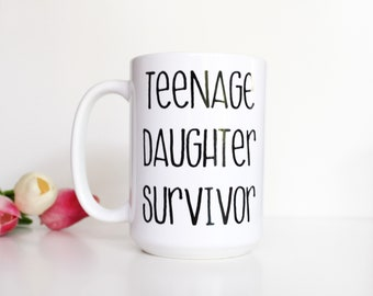 Teenage Daughter Survivor 14oz Coffee mug, coffee cup, Gifts for her, Gifts for him, Father's Day, Mother's Day, Birthday Gift, Graduation