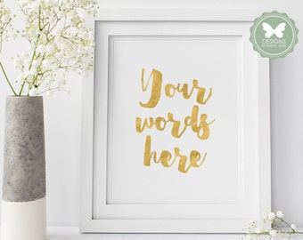 Custom Quote, Printable Poster, Faux Foil Print, Gold Foil, Rose Gold Foil, Silver Foil, Typography Art, Wall Print