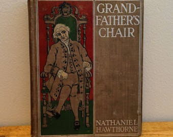 Grandfather's Chair by Nathaniel Hawthorne - Vintage 1898 Hardcover Book