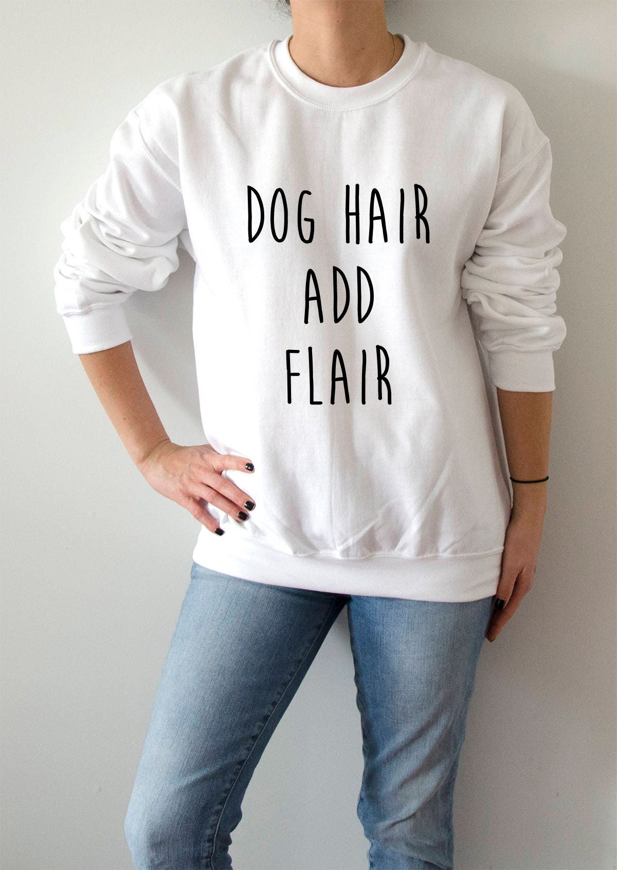 Dog Hair Add Flair Sweatshirt Unisex For Women Fashion Teen Etsy