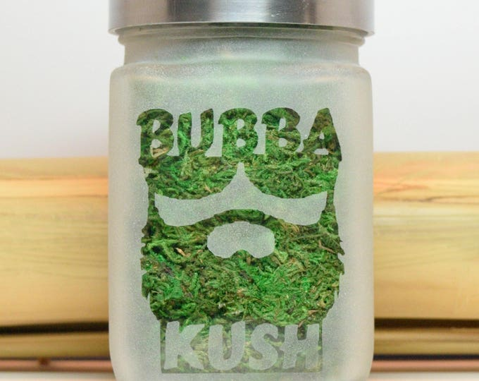 Bubba Kush Stash Jars & Edibles Canisters - Stoner Gifts - Weed Accessories - Weed Jars- Cannabis Gifts